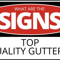 What are the Signs of Top Quality Gutters?