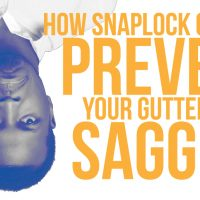How SnapLock Gutters Prevent Your Gutters From Sagging