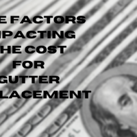 Five Factors Impacting The Cost For Gutter Replacement